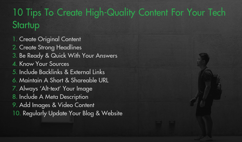 10 Tips To Create High-Quality Content For Your Tech Startup