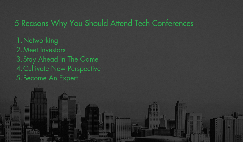 5 Reasons Why You Should Attend Tech Conferences