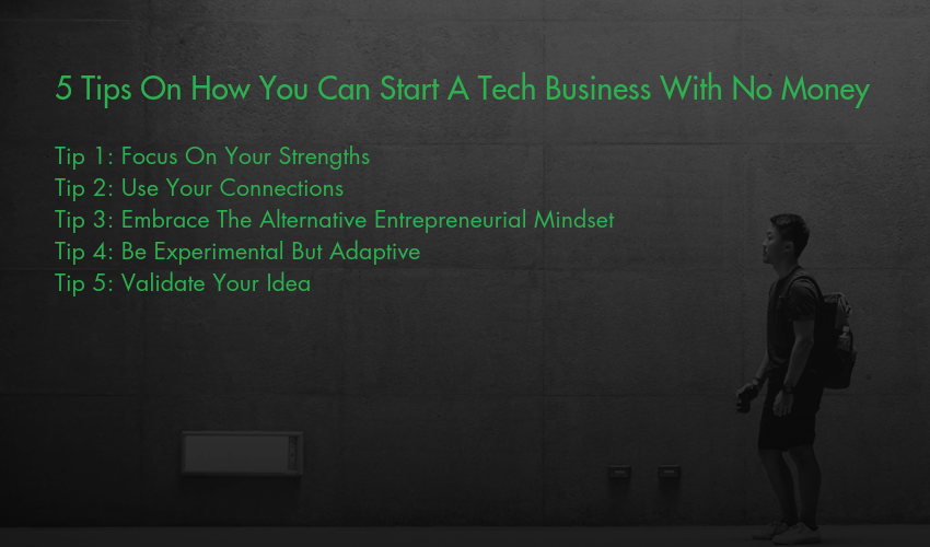 5 Tips On How You Can Start A Tech Business With No Money