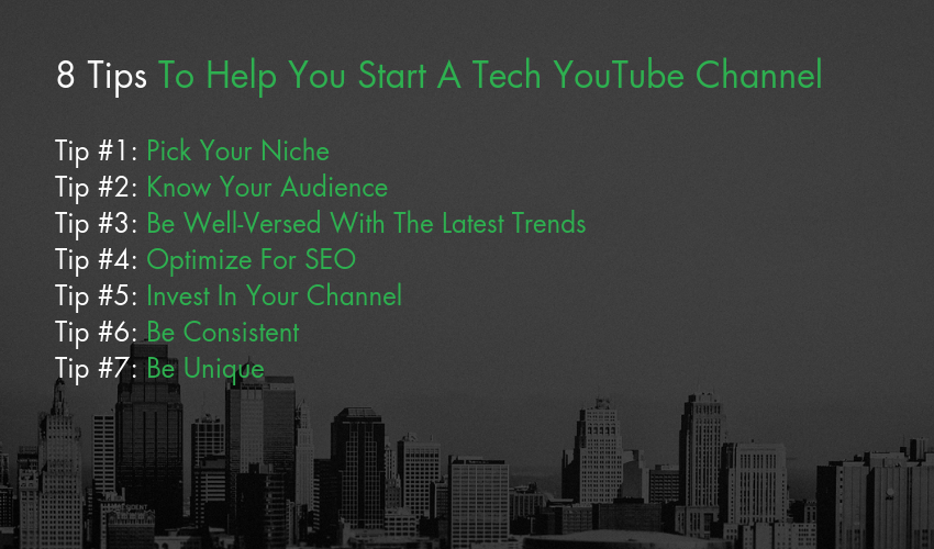 8 Tips To Help You Start A Tech YouTube Channel