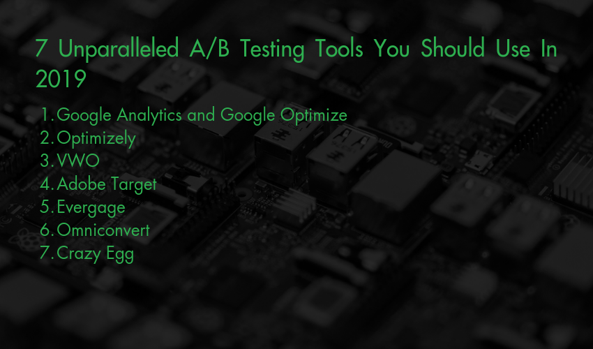 7 Unparalleled A/B Testing Tools You Should Use In 2019