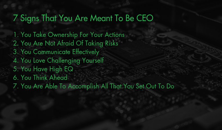 7 Signs That You Are Meant To Be CEO