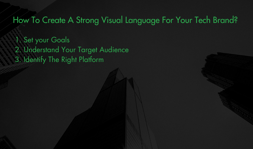 How To Create A Strong Visual Language For Your Tech Brand_