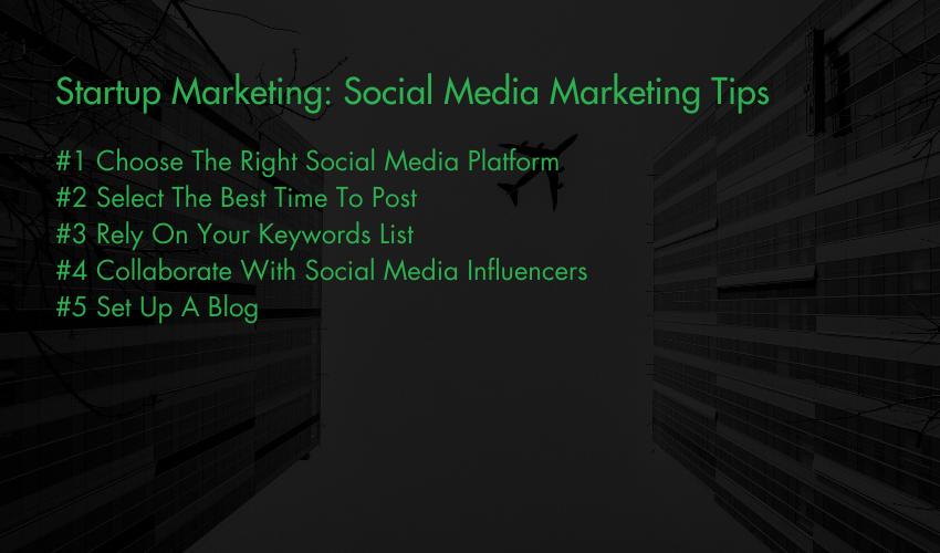 Startup Marketing: Social Media Marketing Tips
